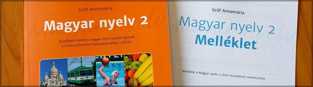 Izšel je delovni učbenik z naslovom Magyar nyelv 2
